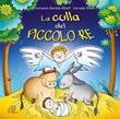 La culla del piccolo Re  CD di Miceli Francesco Daniele,Sillitti Corrado