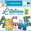 L'italiano canta e gioca 2. CD. CD di Olioso Dolores