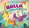 Balla tutta la foresta. CD. CD di Mattei Antonia,Giorgi Renato