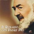 Il Rosario con Padre Pio CD di Cammisa Roberta