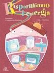 Risparmiamo l'energia . CD + Spartito CD di Fontana Paola