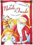 Un Natale da favola. CD + Spartito CD di Marolda Gabriella