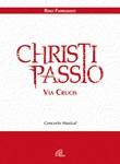 Christi Passio, Via Crucis. Concerto musical. lo spartito di Farruggio Rino