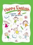 Happy English 2 lo spartito di Corradini Silvia,Giorgi Renato