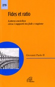 Fides et ratio. Lettera enciclica circa i rapporti tra fede e ragione Libro di Giovanni Paolo II