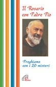 Il rosario con Padre Pio. Preghiamo con i 20 misteri Libro di