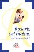 Il Rosario del malato con Giovanni Paolo II Libro di