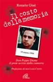 Il costo della memoria. Don Peppe Diana. Il prete ucciso dalla camorra Libro di  Rosario Giuè