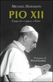 Pio XII. Il papa che si oppose a Hitler Libro di  Michael Hesemann