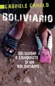 Boliviario. Delusioni e conquiste di un volontario Libro di  Gabriele Camelo