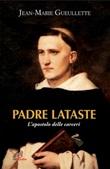 Padre Lataste. L'apostolo delle carceri Libro di  Jean-Marie Gueullette