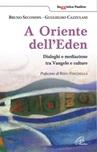 A oriente dell'Eden. Dialoghi e mediazioni tra Vangelo e culture