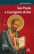 San Paolo e il progetto di Dio Libro di  Lina Farronato