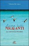 Siamo tutti migranti. La convivenza possibile