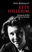 Etty Hillesum. Testimone di Dio nell'abisso del male Libro di  Yves Beriault