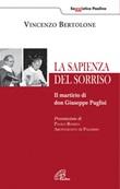 La sapienza del sorriso. Il martirio di don Giuseppe Puglisi Libro di  Vincenzo Bertolone