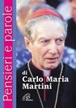 Pensieri e parole di Carlo Maria Martini Libro di