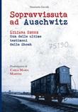 Sopravvissuta ad Auschwitz. Liliana Segre, una delle ultime testimoni della Shoah Libro di  Emanuela Zuccalà