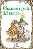 Gustare i frutti del tempo Libro di  Carol Ann Morrow