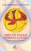 Abitati dallo Spirito Santo. Commenti spirituali alle Scritture Libro di  Paul D. Marcovits
