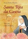 Santa Rita da Cascia. Una vita colma d'amore Libro di  Aligi F. Pisapia