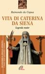 Vita di Caterina da Siena. Legenda maior