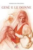 Gesù e le donne Libro di  Ferruccio Parazzoli