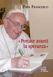 Portate avanti la speranza Libro di Francesco (Jorge Mario Bergoglio)
