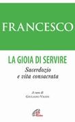 La gioia di servire. Sacerdozio e vita consacrata Libro di Francesco (Jorge Mario Bergoglio)