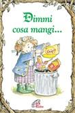 Dimmi cosa mangi... Libro di  Laura Pirott