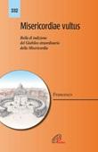 Misericordiae vultus. Bolla di indizione del giubileo straordinario della misericordia Libro di Francesco (Jorge Mario Bergoglio)