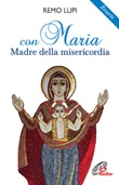 Con Maria madre della misericordia. Rosario Libro di  Remo Lupi