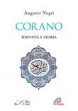 Corano. Identità e storia Libro di  Augusto T. Negri