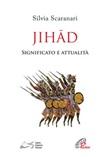 Jihad. Significato e attualità Libro di  Silvia Scaranari Introvigne