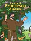 La vita di Francesco d'Assisi a fumetti Libro di  Toni Matas,Picanyol