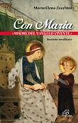 Con Maria «madre del Vangelo vivente». Rosario meditato Libro di  Maria Elena Zecchini