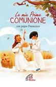La mia prima Comunione con papa Francesco Libro di