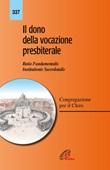 Il dono della vocazione presbiterale. Ratio fundamentalis Institutionis Sacerdotalis Libro di Congregazione per il clero