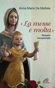 «La messe è molta». Rosario vocazionale Libro di  Anna Maria De Matteis