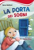 La porta dei sogni Libro di  Ilaria Mattioni
