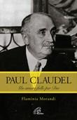 Paul Claudel. Un amore folle per Dio Libro di  Flaminia Morandi