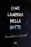 Come lampada nella notte Libro di  Anna Maria Cànopi