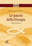 Le parole della liturgia. Piccolo dizionario Libro di  Emmanuela Viviano