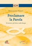 Proclamare la parola. Il ministero del lettore nella liturgia Libro di  Emmanuela Viviano
