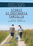 Storie di ordinaria famiglia Libro di  Antonio Fatigati, Francesca Mancini