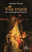 Vita crucis. Con i personaggi della Passione Libro di  Gaetano Piccolo