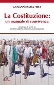 La Costituzione, un manuale di convivenza Libro di  Giovanni M. Flick, Paolo Mazzanti
