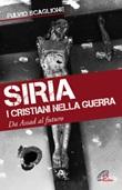 Siria. I cristiani nella guerra. Da Assad al futuro Libro di  Fulvio Scaglione
