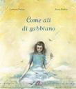 Come ali di gabbiano Libro di  Lorenza Farina, Anna Pedron