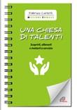 Una Chiesa di talenti. Scoprirli, allenarli e metterli a servizio Libro di  Fabrizio Carletti